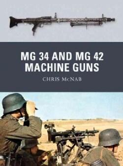 MG 34 and MG 42 Machine Guns (Paperback)