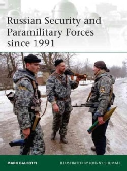 Russian Security and Paramilitary Forces Since 1991 (Paperback)