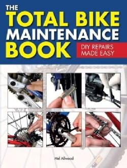 The Total Bike Maintenance Book: DIY Repairs Made Easy (Hardcover)