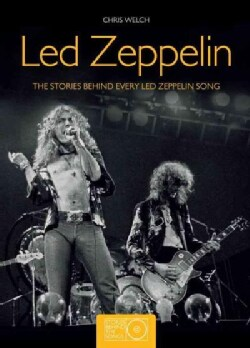 Led Zeppelin: The Stories Behind Every Led Zeppelin Song (Paperback)