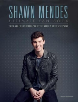 Shawn Mendes: Ultimate Fan Book (Hardcover)