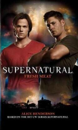Supernatural: Fresh Meat (Paperback)