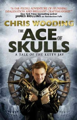 The Ace of Skulls: A Tales of the Ketty Jay (Paperback)