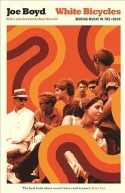 White Bicycles: Making Music in the 1960s (Paperback)
