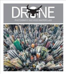 Drone Photography and Video Masterclass (Paperback)