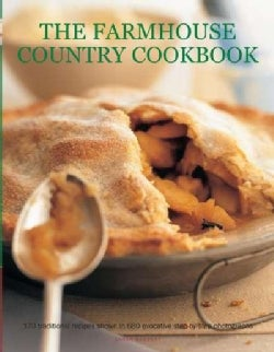 The Farmhouse Country Cookbook: 170 Traditional Recipes Shown in 580 Evocative Step-by-step Photographs (Paperback)