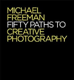 Fifty Paths to Creative Photography (Paperback)