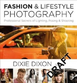Fashion and Lifestyle Photography: Secrets of Perfect Fashion & Lifestyle Photography (Paperback)