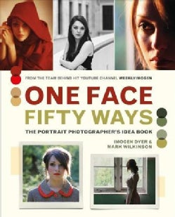 One Face 50 Ways: The Portrait Photographer's Idea Book (Hardcover)