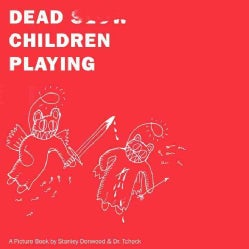 Dead Children Playing: A Picture Book (Paperback)