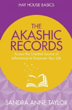 The Akashic Records: Unlock the Infinite Power, Wisdom and Energy of the Universe (Paperback)