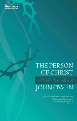 The Person of Christ: Declaring a Glorious Mystery - God and Man (Paperback)