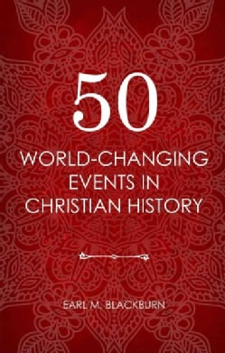 50 World-Changing Events in Christian History (Paperback)