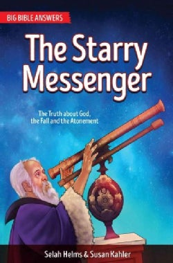 The Starry Messenger: The Truth About God, the Fall and the Atonement (Paperback)