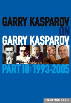 Garry Kasparov on Garry Kasparov 1993-2005 (Hardcover)
