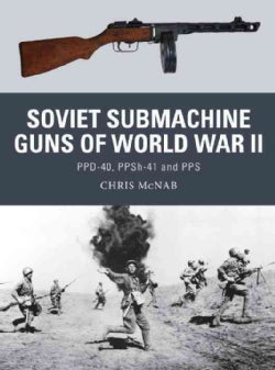 Soviet Submachine Guns of World War II (Paperback)