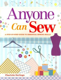 Anyone Can Sew: A Step-by-step Guide to Essential Sewing Skills (Paperback)