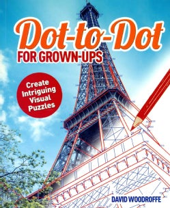 Dot to Dot for Grown-Ups: Create Intriguing Visual Puzzles (Paperback)