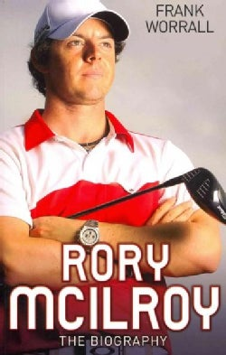 Rory McIlroy: The Biography (Paperback)