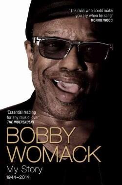 Bobby Womack: My Story 1944 - 2014 (Paperback)