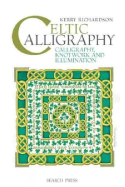 Celtic Calligraphy: Calligraphy, Knotwork and Illumination (Hardcover)