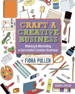 Craft a Creative Business (Paperback)