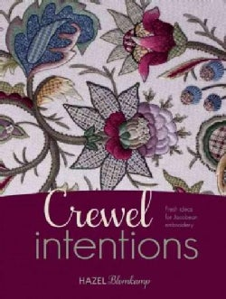 Crewel Intentions: Fresh Ideas for Jacobean Embroidery (Paperback)