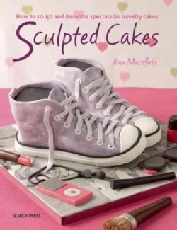 Sensational Sculpted Cakes: 9 Amazing Designs to Carve, Shape and Decorate (Paperback)