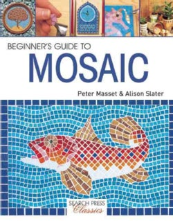 Beginner's Guide to Mosaic (Paperback)