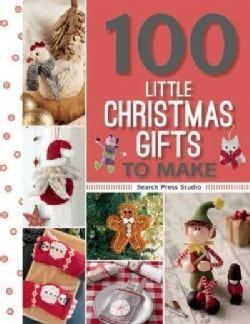 100 Little Christmas Gifts to Make (Paperback)