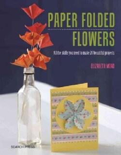 Paper Folded Flowers (Paperback)