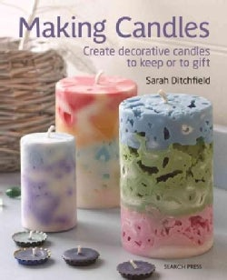 Making Candles: Create 20 Decorative Candles to Keep or to Give (Paperback)