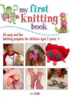 My First Knitting Book: 35 easy and fun knitting projects for children aged 7 years + (Paperback)