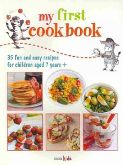 My First Cook Book: 35 Easy and Fun Recipes for Children Aged 7 Years + (Paperback)