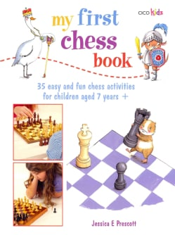 My First Chess Book: 35 Easy and Fun Chess Activities for Children Aged 7 Year + (Paperback)