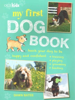 My First Dog Book: 35 Fun Activities to Do With Your Dog, for Children Aged 7 Years + (Paperback)