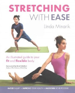 Stretching With Ease: An Illustrated Guide to Your Fit and Flexible Body (Paperback)