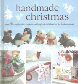 Handmade Christmas: Over 35 Step-by-Step Projects and Inspirational Ideas for the Festive Season (Hardcover)