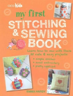 My First Stitching & Sewing Book: Learn How to Sew With These 35 Cute & Easy Projects (Paperback)