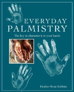 Everyday Palmistry: The Key to Character Is in Your Hands (Paperback)