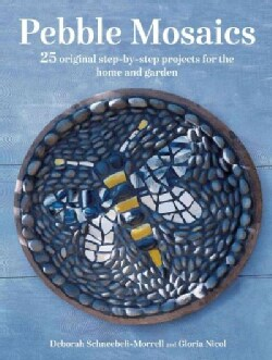 Pebble Mosaics: 25 Original Step-by-step Projects for the Home and Garden (Paperback)