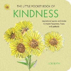 The Little Pocket Book of Kindness: Inspirational Quotes and Stories to Inspire Happiness, Hope, and Gratitude (Paperback)