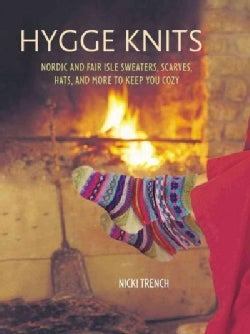Hygge Knits: Nordic and Fair Isle Sweaters, Scarves, Hats, and More to Keep You Cozy (Paperback)