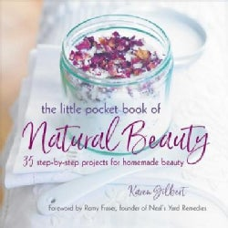 The Little Pocket Book of Natural Beauty: 35 Step-by-step Projects for Homemade Beauty (Paperback)