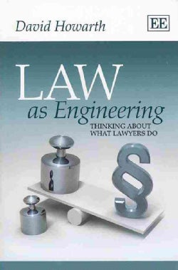 Law As Engineering: Thinking About What Lawyers Do (Paperback)
