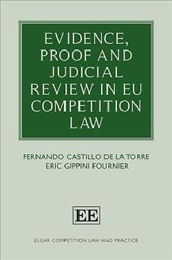 Evidence, Proof and Judicial Review in EU Competition Law (Hardcover)