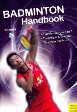Badminton Handbook: Training, Tactics, Competition (Paperback)