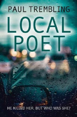 Local Poet: He Killed Her but Who Was She? (Paperback)