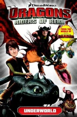 Dragons: Riders of Berk 6: Underworld (Paperback)