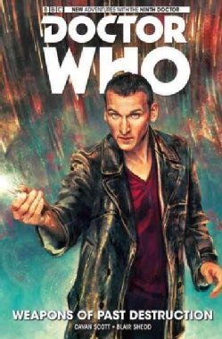 Doctor Who the Ninth Doctor 1: Weapons of Past Destruction (Hardcover)
